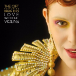 The Gift y Brian Eno han creado una maravilla: Love Without Violins (2016)