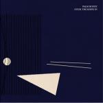 Stick The Knife In es el single de adelanto de Palm Honey (2016)