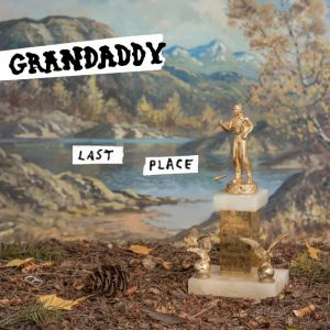 Grandaddy - Last Place - Evermore - Jason Lytle