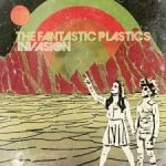 Terráqueos, aquí está Invasion EP by The Fantastic Plastics (2016)