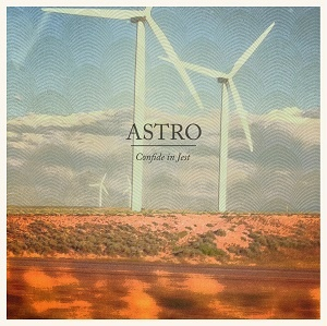 Astro - Confide In Jest - Rewind - Wet Redux