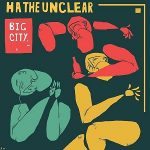 Big City de Ha the Unclear te sorprenderá (2017)