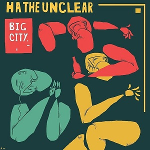 Ha the Unclear - Big City