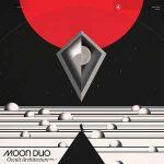 Occult Architecture Vol. 1 y 2 los nuevos álbums de Moon Duo (2017)