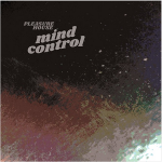 Mind Control el gruñido rock de Pleasure House (2017)