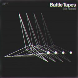 Battle Tapes - No Good