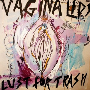 Vagina Lips - Lust for Trash