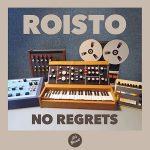 No Regrets es el nuevo single de Roisto (2017)