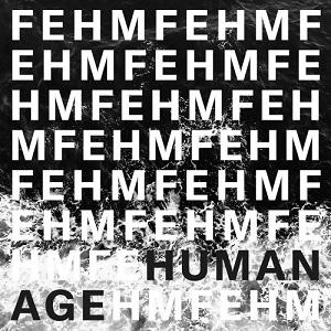 Fehm - Last Breath - Human Age