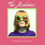 Permanent Vacation es el nuevo vigoroso single de The Academic (2017)