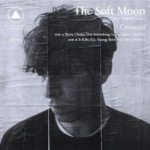 The Soft Moon - Criminal - Burn