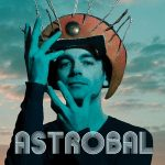 Australasie feat. Laetitia Sadier el hipnótico single de Astrobal (2017)