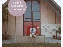 Lens Mozer -All My Friends