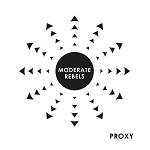 Moderate Rebels - Proxy EP