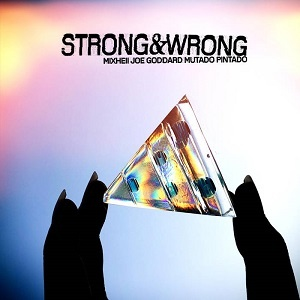 Mixhell & Joe Goddard feat. Mutado Pintado - Strong & Wrong